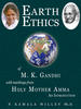 Earth Ethics of M.K. Gandhi with Teachings from Holy Mother Amma: an Introduction